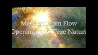 Message From Flow: Opening Up To True Nature