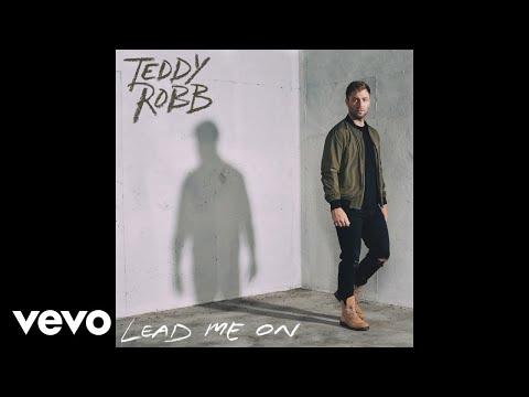 Teddy Robb - Lead Me On (Audio)