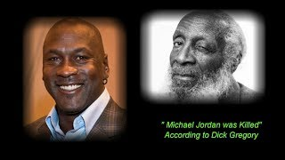 Michael Jordan was Killed According to Dick Gregory.