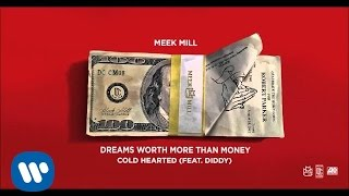 Meek Mill - Cold Hearted Feat. Diddy (Official Audio)