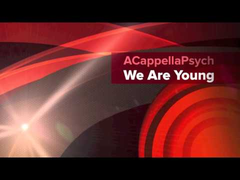 We Are Young - Fun. (ACappellaPsych)