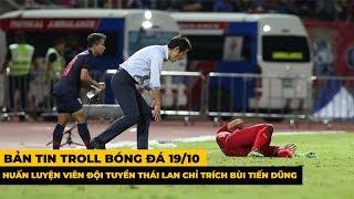 Bản Tin Troll Bóng Đá 19/10 : HLV Nishino Người Nhật Đầu Tiên Khiến Việt Nam Không Tôn Trọng