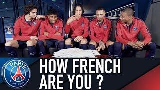 HOW FRENCH ARE YOU ? with Cavani, Mbappé, Rabiot, Kurzawa et Nkunku