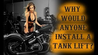 Why would anyone install a Tank Lift on their Dyna?