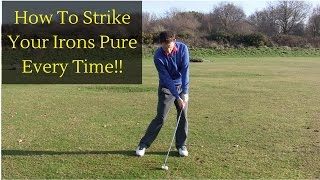 HOW TO STRIKE YOUR IRONS PURE