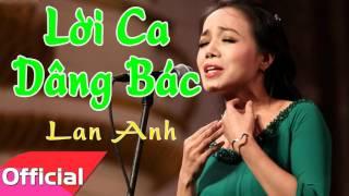 Lời Ca Dâng Bác - Lan Anh [Official Audio]