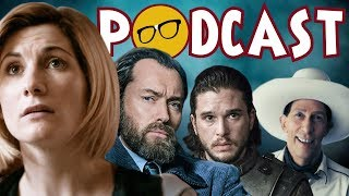 Doctor Who | The Crimes of Grindelwald | Winds of Winter, Game of Thrones, & News
