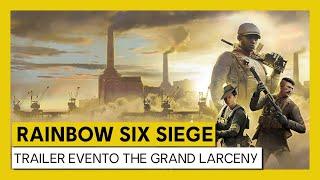 Tom Clancy's Rainbow Six Siege - Trailer Evento The Grand Larceny