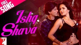 Ishq Shava - Full Song | Jab Tak Hai Jaan | Shah Rukh Khan | Katrina Kaif | Raghav | Shilpa