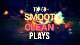 Top 50 SMOOTH & CLEAN Plays | #LeagueofLegends