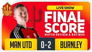 GOLDBRIDGE! Manchester United 0-2 Burnley Match Reaction