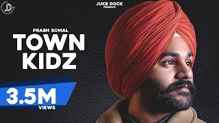 Town Kidz – Prabh Somal – Gurlez Akhtar