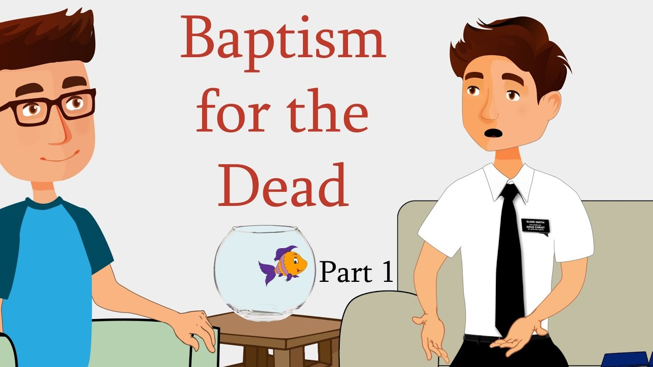 Baptism for the Dead – Part 1