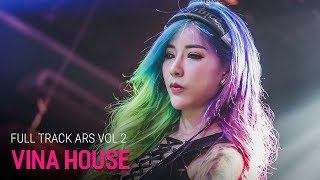 Nonstop Vinahouse 2018 | NST Full Track DJ ARS Vol 2 - DJ Minh Muzik | Nhạc Bay Phòng - Nhạc DJ vn