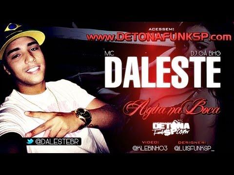 Baixar MC Daleste - Água na Boca ♪ (Prod. DJ Gá BHG) Música Nova 2013