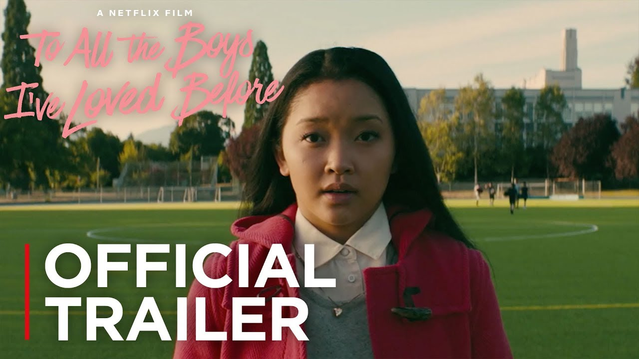 Trailer de To All the Boys I've Loved Before
