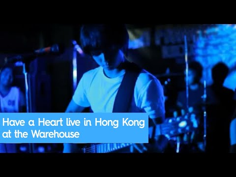 Have a Heart live in Hong Kong at the Warehouse