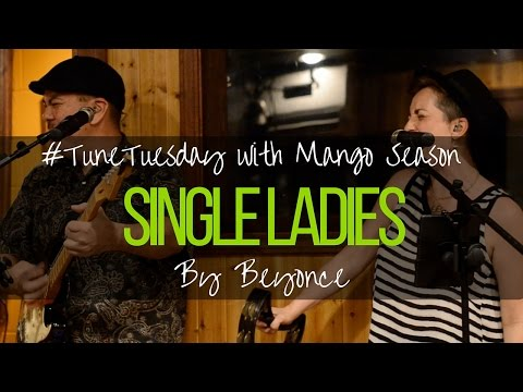 Single Ladies by Beyonce - Mango Season Cover
