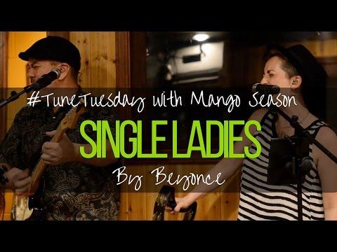 Single Ladies by Beyonce - Mango Season Cover