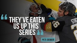 San Jose Sharks coach Pete DeBoer says they've eaten us up this series