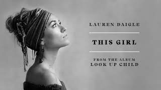 Lauren Daigle - This Girl (audio video)