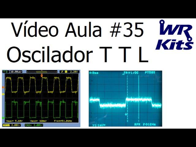 OSCILADOR TTL | Vìdeo Aula #35