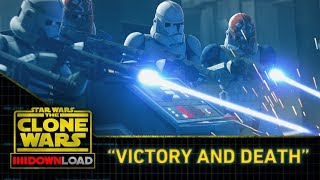 "Clone Wars Download: ""Victory and Death"""