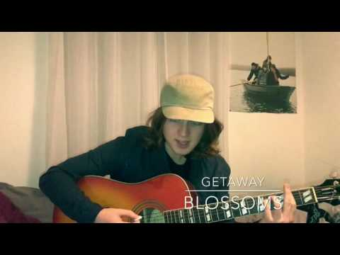 Blossoms - Getaway (Cover)