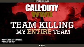 Call of Duty WW2 Gameplay Trolling - Team Killing My Entire Team - COD WW2 Multiplayer on PS4