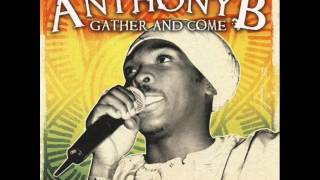 Anthony B    Gather And Come  2006