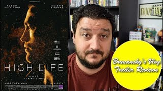 """""""High Life"""" Could Be Intense SciFi Thriller Madness: A Movie Trailer Review"""