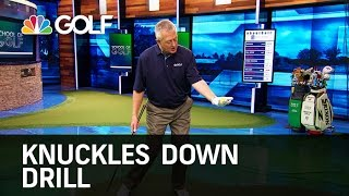 Knuckles Down Drill - School of Golf | Golf Channel