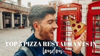 TOP 5 PIZZA RESTAURANTS IN LONDON! | VLOG