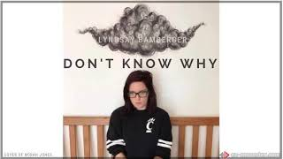 """Norah Jones- """"Don't Know Why"""" Cover by Lyndsay Bamberger"""