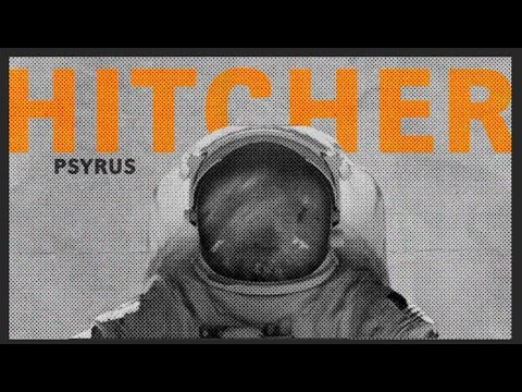 PSYRUS - Hitcher