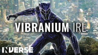 Black Panther's Vibranium Real Life Example  | Inverse IRL MCU