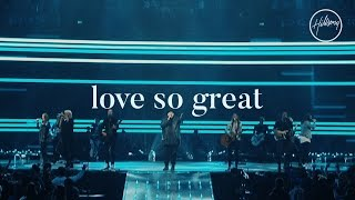 Love So Great - Hillsong Worship
