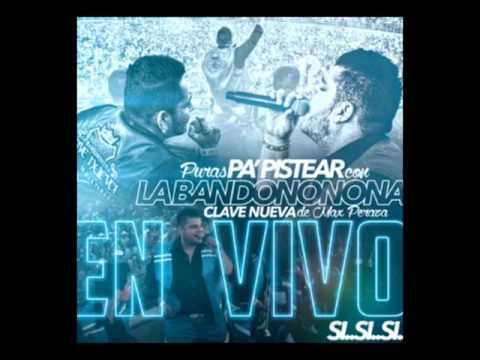 Puras Pa' Pistear Con La Bandononona Clave Nueva de Max Peraza En Vivo