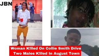 Woman K!ll3d On Collie Smith Drive And Two Males K!ll3d In August Town/JBN