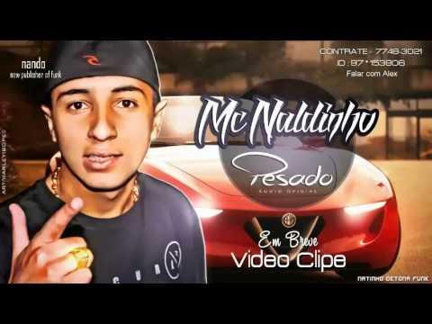 Baixar MC Naldinho - Pesado - Música nova 2014 (Dj Nino) (DIVULGAFUNK)