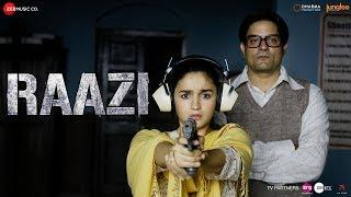 Raazi Song – Arijit Singh – Alia Bhatt