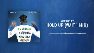 ynw-melly-hold-up-wait-1-min-official-audio.jpg