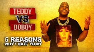 Teddy Vs. Doboy: 5 Reasons Why I Hate Teddy