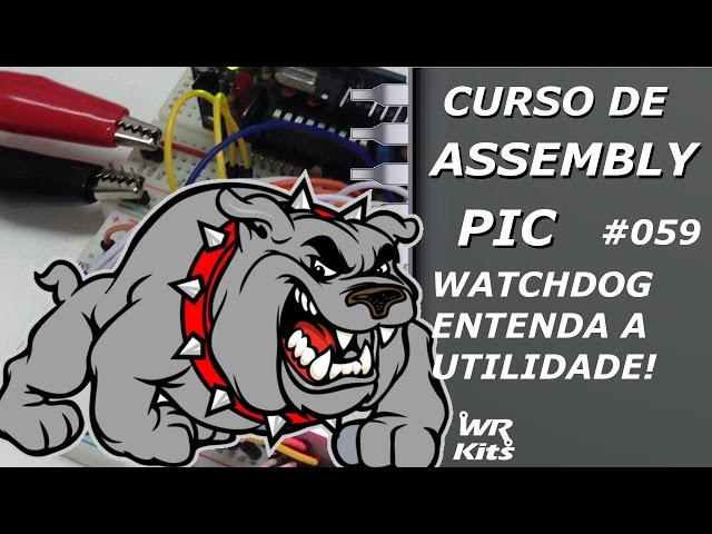 ENTENDA O WATCHDOG TIMER! | Assembly para PIC #059