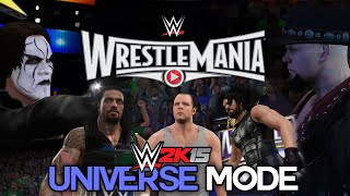 "WWE 2K15 Universe Mode - Ep 12 - ""WRESTLEMANIA 31!"" [WWE Universe XBOX ONE / PS4 / NEXT GEN Part 12]"