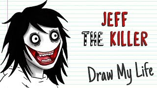 JEFF THE KILLER | Draw My Life