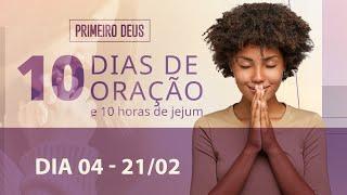 21/02/21 - OS ELOS DA CORRENTE FAMILIAR | 10 Dias de Oração - 4º Dia