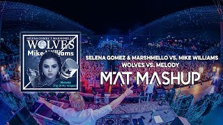 Selena Gomez & Marshmello vs. Mike Williams - Wolves vs. Melody (MAT Mashup)