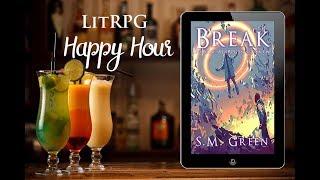 LitRPG Happy Hour: Break (EvoBorne - A LitRPG Saga Book 1) by S.M. Green