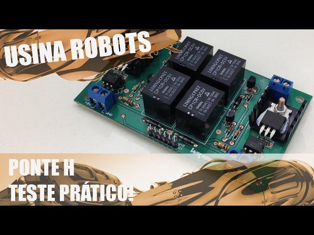 TESTE PRÁTICO DA PONTE-H! | Usina Robots US-2 #014